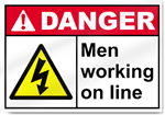Men Working On Line Danger Signs