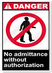 No Admittance Without Authorization Danger Signs