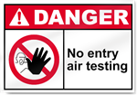 No Entry Air Testing Danger Signs