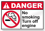 No Smoking Turn Off Engine Danger Signs