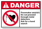 Pacemaker Wearers Do Not Proceed Through Metal Detectors Ask for A Hand Search Danger Signs