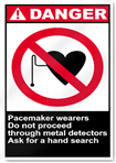 Pacemaker Wearers Do Not Proceed Through Danger Signs