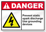 Prevent Static Spark Discharge Use Grounding Devices Danger Signs
