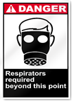 Respirators Required Beyond This Point Danger Signs