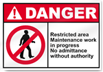 Restricted Area Maintenance Work In Progess No Admittance Without Authority Danger Signs