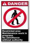 Restricted Area Maintenance Work In Progress Danger Signs