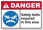 Safety Belts Required In This Area Danger Signs
