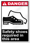 Safety Shoes Required In This Area Danger Signs