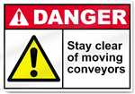 Stay Clear Of Moving Conveyors Danger Signs