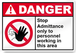 Stop Admittance Only To Personnel Working In This Area Danger Signs