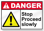 Stop Proceed Slowly Danger Signs