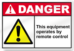 This Equipment Operates By Remote Control Danger Signs