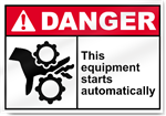 This Equipment Starts Automatically Danger Signs