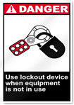 Use Lockout Device When Equipment Is Not In Use Danger Signs