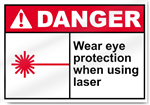 Wear Eye Protection When Using Laser Danger Signs