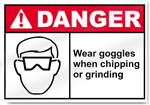 Wear Goggles When Chipping Or Grinding Danger Signs
