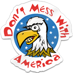 Don't Mess With America Shaped Magnet