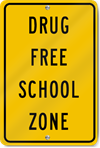 Drug Free School Zone Custom Sign