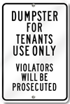 Dumpster For Tenant Use Only Violators Will Be Prosectuted Sign