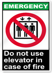Do Not Use Elevator In Case Of Fire Emergency Signs
