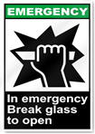 In Emergency Break Glass To Open Emergency Signs
