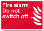 Fire Alarm Do Not Switch Off Fire Signs