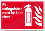 Fire Extinguisher Must Be Kept Clear Fire Signs