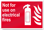 Not For Use On Electrical Fires Fire Signs
