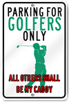 Parking For Golfers Only Sign