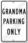 Grandma Parking Only Sign
