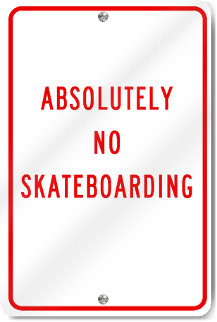 Absolutely No Skateboarding Sign