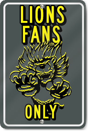 Lions Fans Only Custom Sign