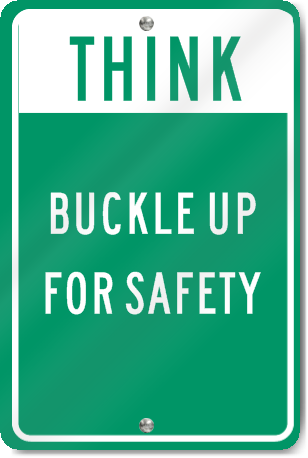 Think Buckle Up For Safety Sign