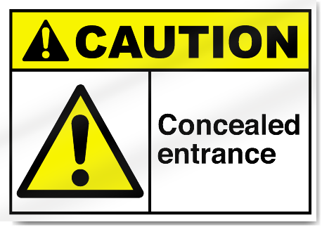 Concealed Entrance Caution Signs