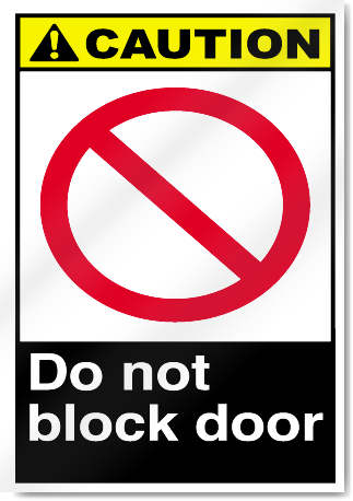 Do Not Block Door Caution Signs