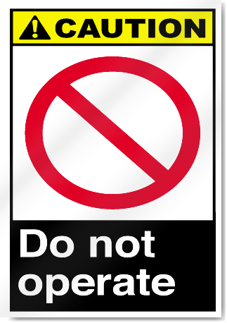 Do Not Operate Caution Signs | SignsToYou.com