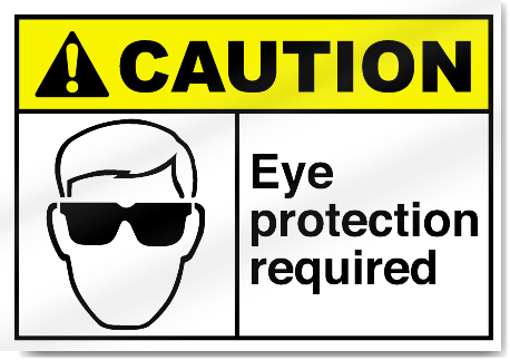 Eye Protection Required Caution Signs