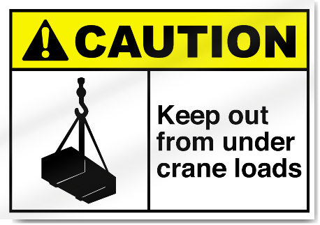Keep Out From Under Crane Loads Caution Signs