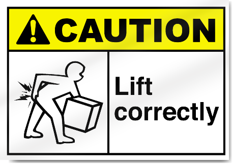 Lift Correctly2 Caution Signs
