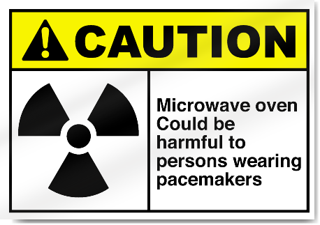 Microwave Oven Could Be Harmful To Persons Wearing Pacemakers Caution Signs
