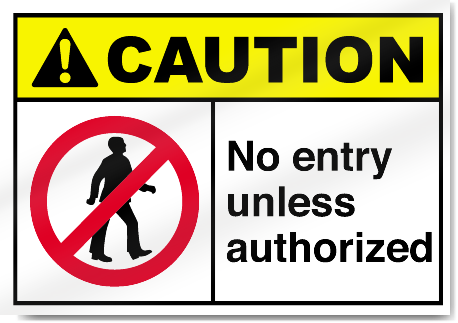 No Entry Unless Authorized Caution Signs
