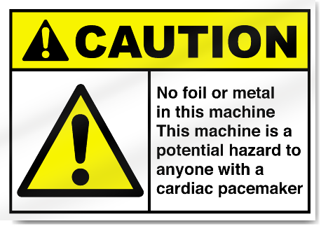 No Foil Or Metal In This Machine Caution Signs