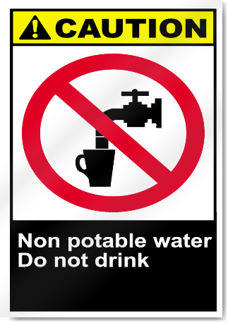 Non Potable Water Do Not Drink Caution Signs