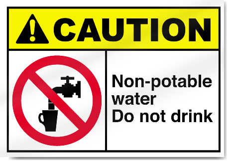 Non-Potable water - Do Not Drink Caution Signs