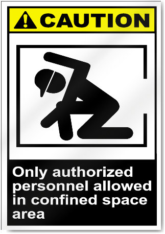 Only Authorized Personnel Allowed In Confined Space Area Caution Signs