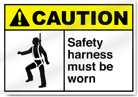 Safety Harness Must Be Worn Caution Signs