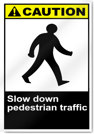 Slow Down Pedestrian Traffic Caution Signs