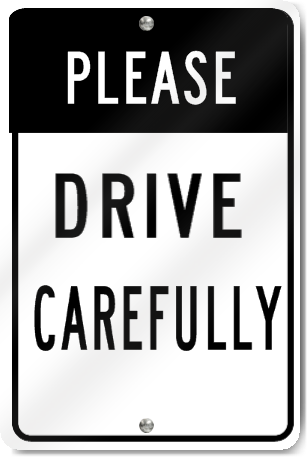 Please Drive Carefully Sign