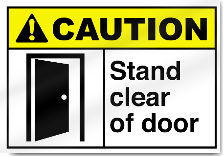 Stand Clear Of Door Caution Signs