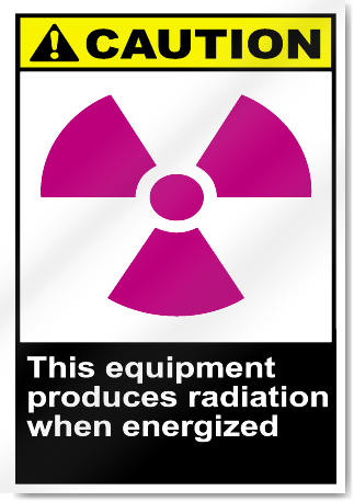 This Equipment Produces Radiation When Energized Caution Signs